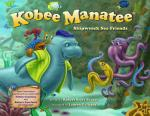 Kobee Manatee: Shipwreck Sea Friends (Hardcover Book)